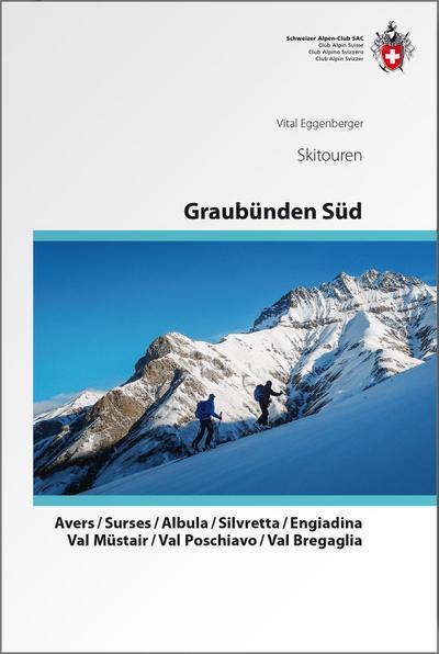 Graubünden Süd Skitouren. Oberhalbstein / Albula / Davos / Engadin