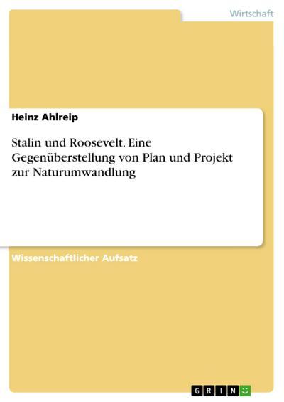 Stalin und Roosevelt. Eine Gegenüberstellung von Plan und Projekt zur Naturumwandlung