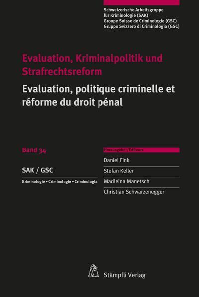Evaluation, Kriminalpolitik und Strafrechtsreform Evaluation, politique criminelle et réforme du droit pénal