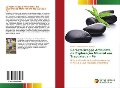 Caracterização Ambiental da Exploração Mineral em Tracuateua - Pá