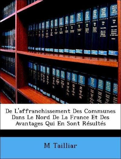 De L'affranchissement Des Communes Dans Le Nord De La France Et Des Avantages Qui En Sont Résultés