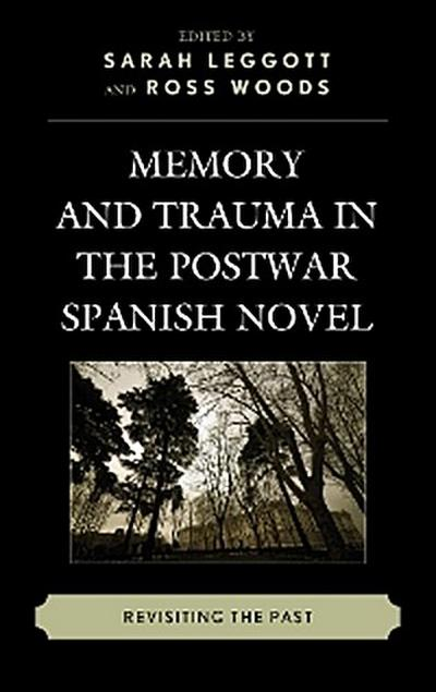 Memory and Trauma in the Postwar Spanish Novel