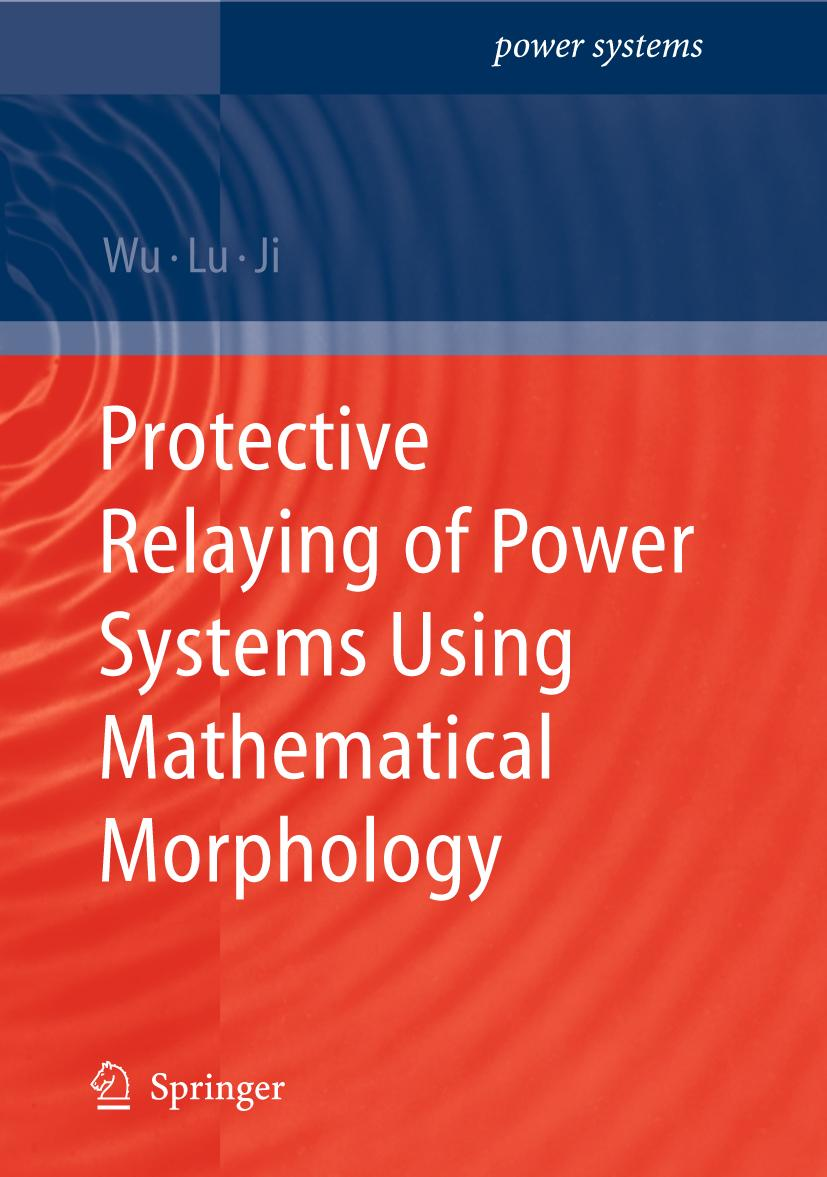 Protective Relaying of Power Systems Using Mathematical Morphology,