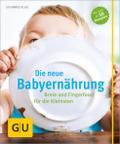 Die neue Babyernährung: Breie und Fingerfood  ...