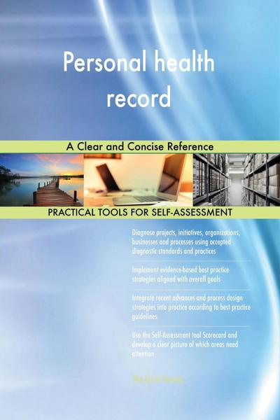 Personal health record A Clear and Concise Reference
