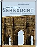 Monumente der Sehnsucht; Die Sammlung Korkmodelle auf Schloss Friedenstein Gotha; Hrsg. v. Eberle, Martin/Krischke, Roland; Deutsch; mit s/w- und Farbabb.