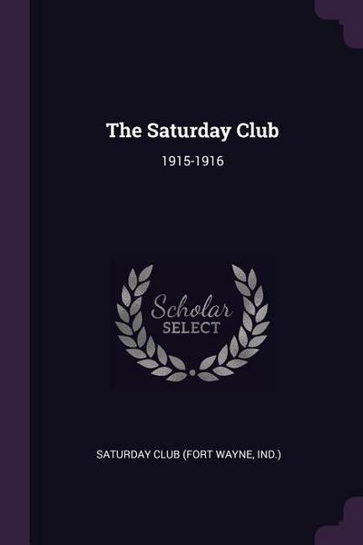 The Saturday Club: 1915-1916
