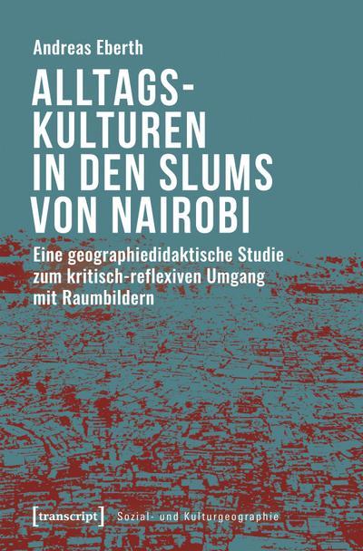 Alltagskulturen in den Slums von Nairobi