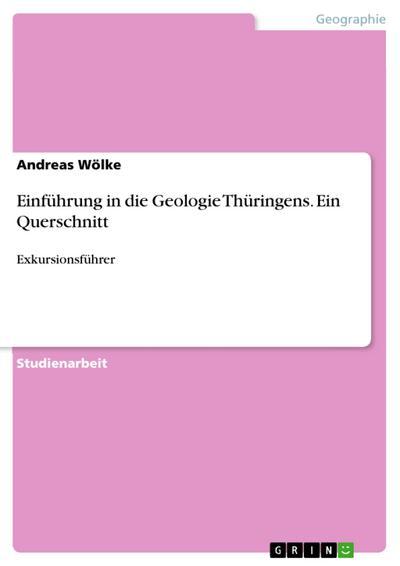 Einführung in die Geologie Thüringens. Ein Querschnitt