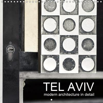 TEL AVIV modern architecture in detail (Wall Calendar 2019 300 × 300 mm Square)