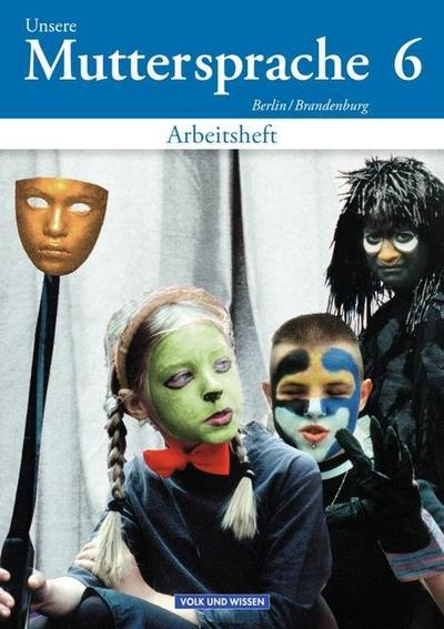 Unsere Muttersprache 6. Arbeitsheft. Berlin, Brandenburg