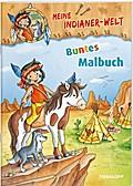 Meine Indianer-Welt. Buntes Malbuch; Mit 16 bunten Seiten!; Malbücher und -blöcke; Ill. v. Lohr, Stefan; Deutsch; teils farb.