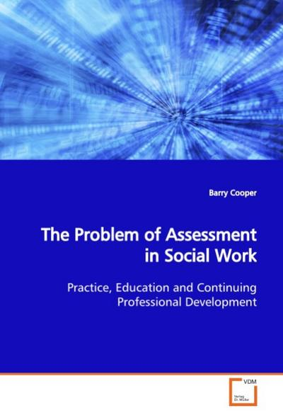 The Problem of Assessment in Social Work