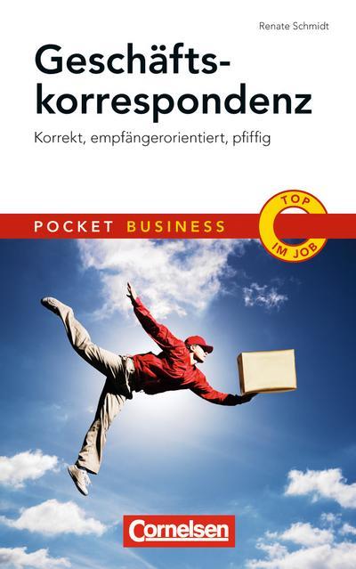 Pocket Business Geschäftskorrespondenz; Korrekt, empfängerorientiert, pfiffig; Cornelsen Scriptor - Pocket Business; Deutsch