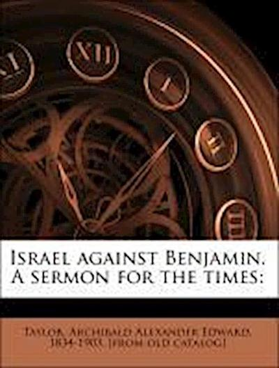 Israel against Benjamin. A sermon for the times: