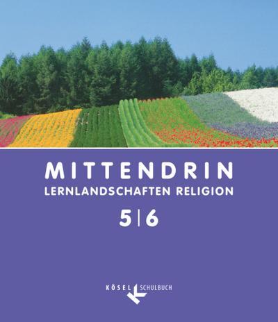Mittendrin - Lernlandschaften Religion - Unterrichtswerk für katholische Religionslehre am Gymnasium