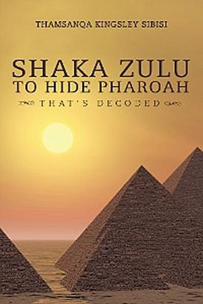 Shaka Zulu to Hide Pharoah