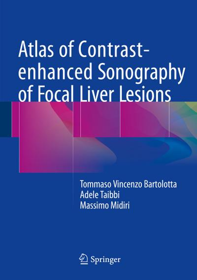 Atlas of Contrast-enhanced Sonography of Focal Liver Lesions