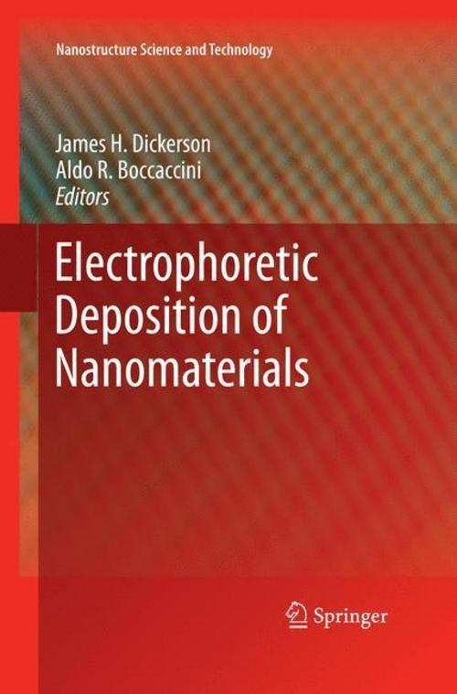 Electrophoretic Deposition of Nanomaterials James H. Dickerson