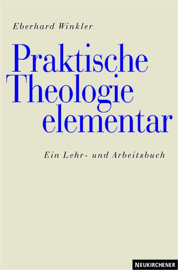 Praktische Theologie elementar Eberhard Winkler