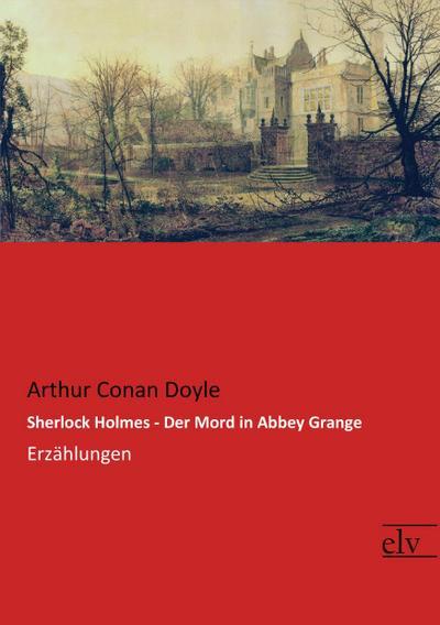 Sherlock Holmes - Der Mord in Abbey Grange