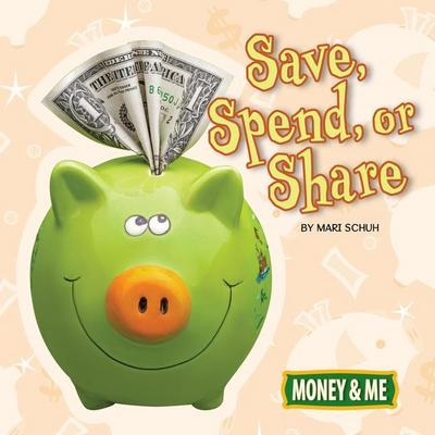 Save, Spend, or Share