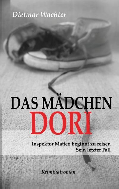 Das Mädchen Dori: Inspektor Matteo beginnt zu reisen