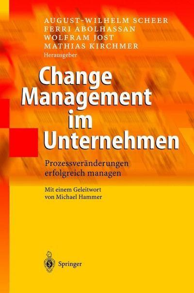 Change Management im Unternehmen: Prozessveränderungen erfolgreich managen (German Edition)