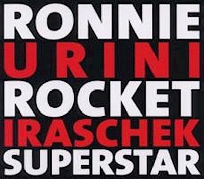 Ronnie Urini Rocket Iraschek Superstar