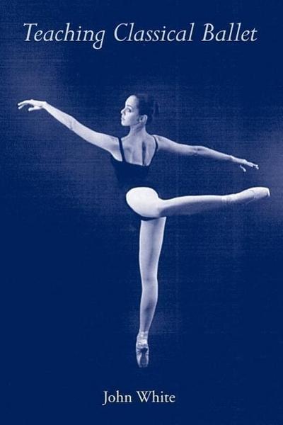 Teaching Classical Ballet