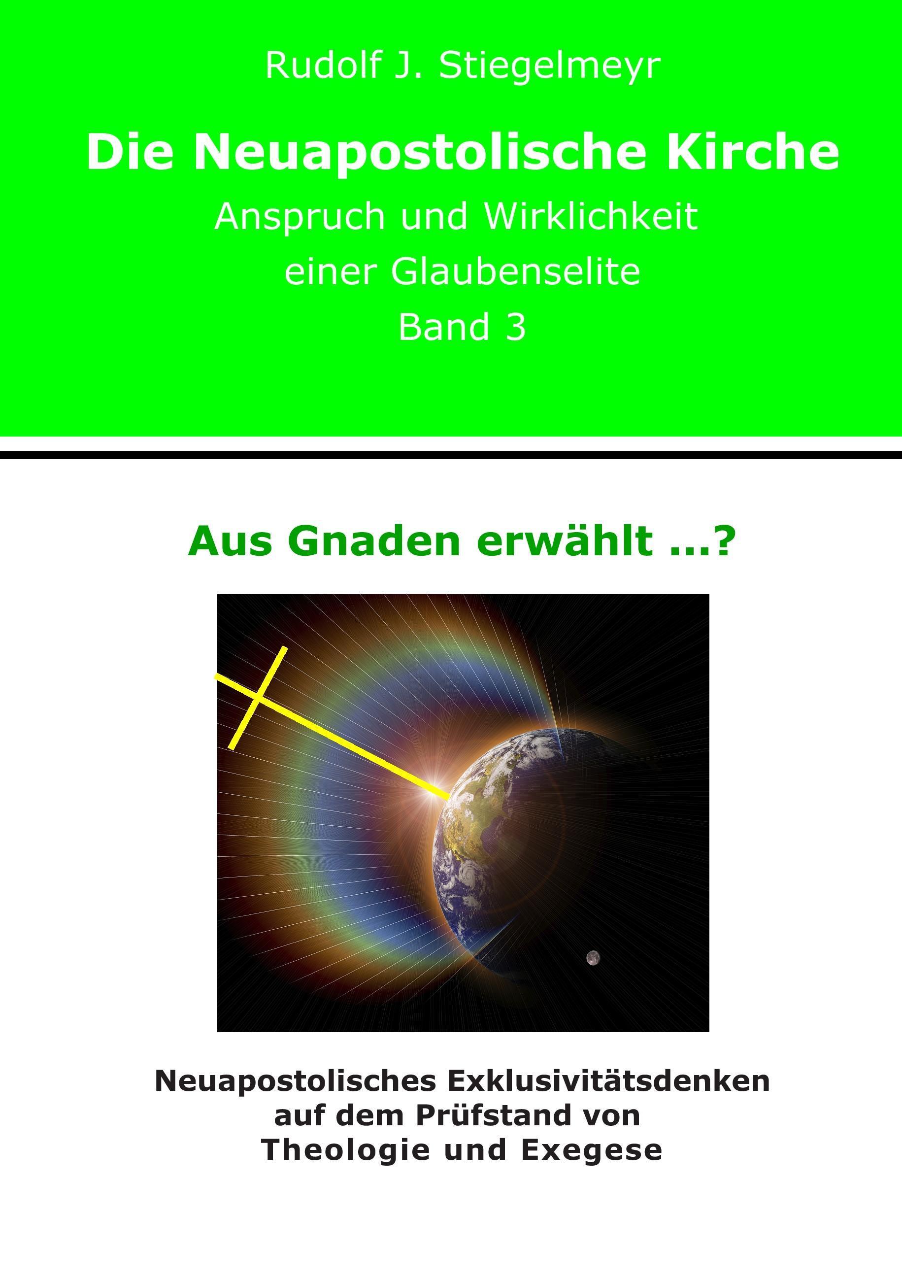Aus Gnaden erwählt ...? Rudolf J. Stiegelmeyr