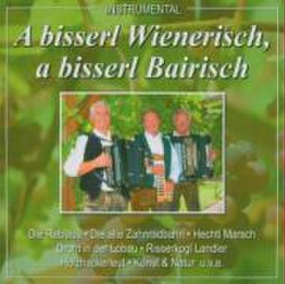 A bisserl Wienerisch, a bisserl Bairisch