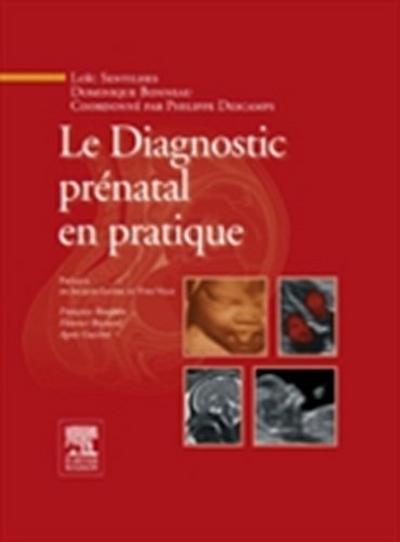 Le Diagnostic prenatal en pratique