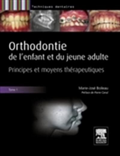 Orthodontie de l'enfant et du jeune adulte. Tome 1
