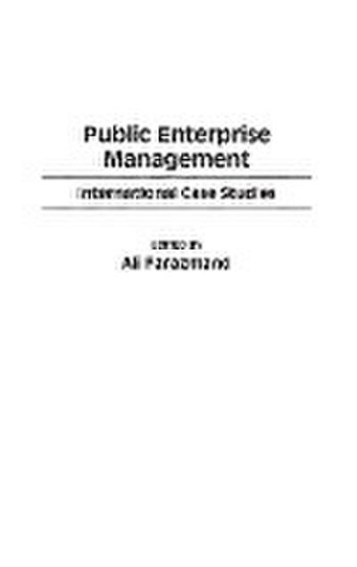 Public Enterprise Management: International Case Studies