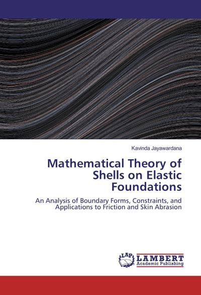 Mathematical Theory of Shells on Elastic Foundations
