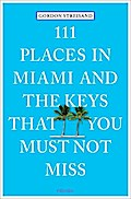 111 Places in Miami and the Keys that you mus ...