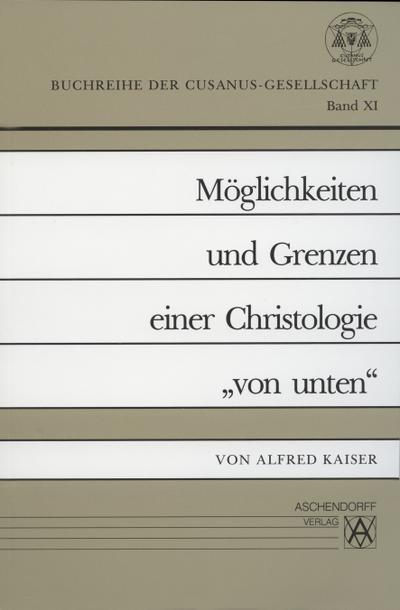Möglichkeiten und Grenzen einer Christologie 'von unten'