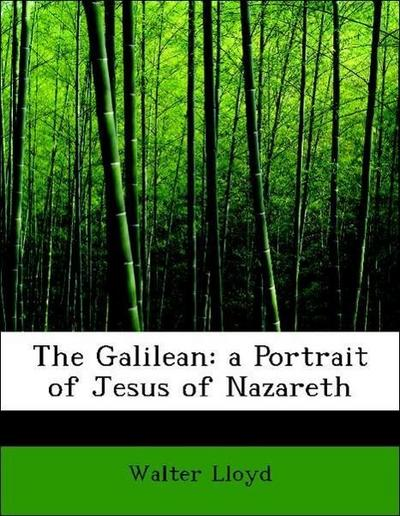 The Galilean: a Portrait of Jesus of Nazareth