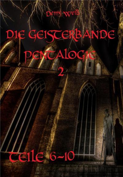 Die Geisterbande Pentalogie Teil 2 (Teile 6- 10)