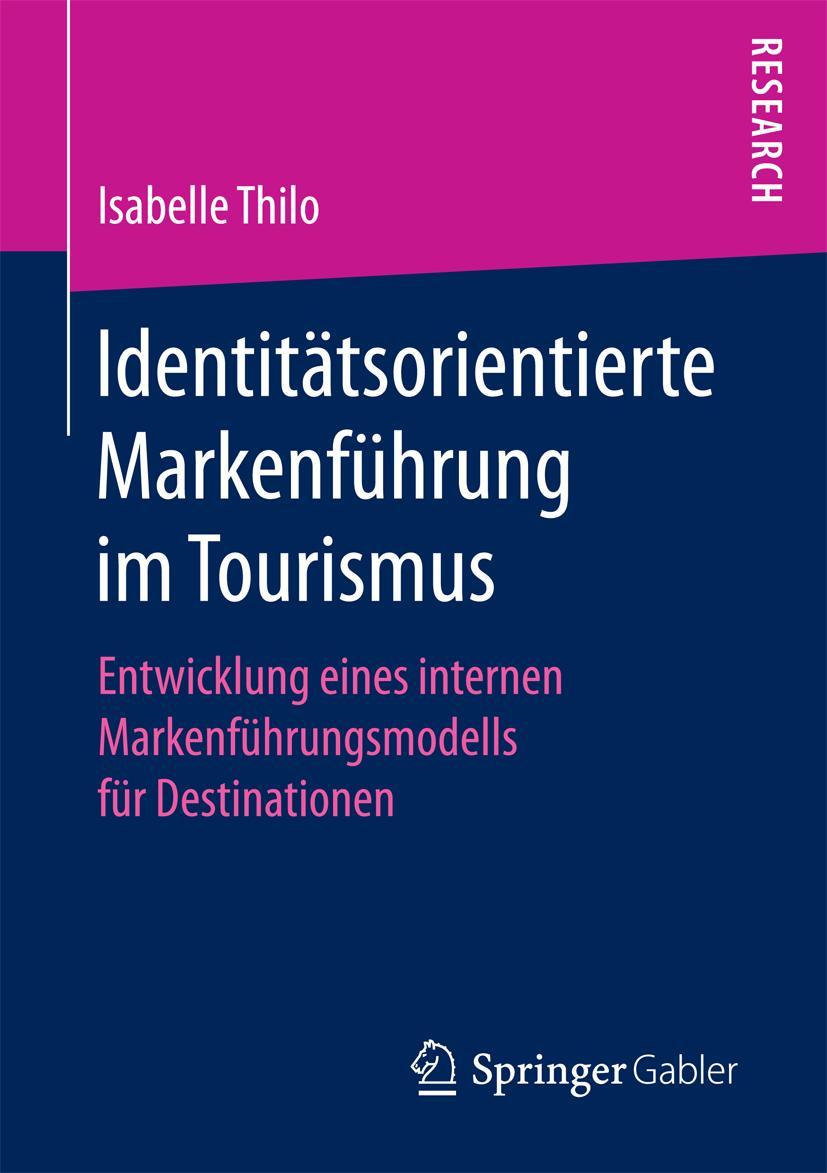 Identitätsorientierte Markenführung im Tourismus, Isabelle Thilo