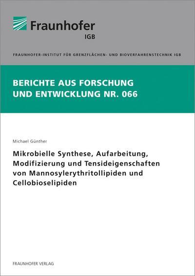 Mikrobielle Synthese, Aufarbeitung, Modifizierung und Tensideigenschaften von Mannosylerythritollipiden und Cellobioselipiden