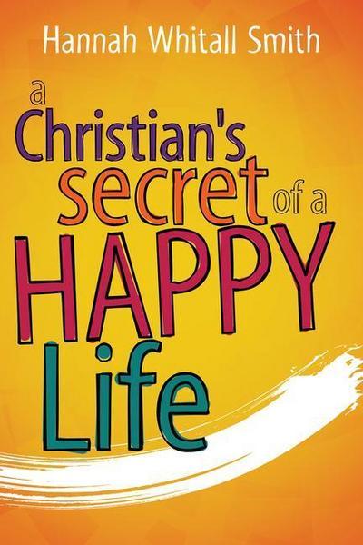 CHRISTIANS SECRET OF A HAPPY L