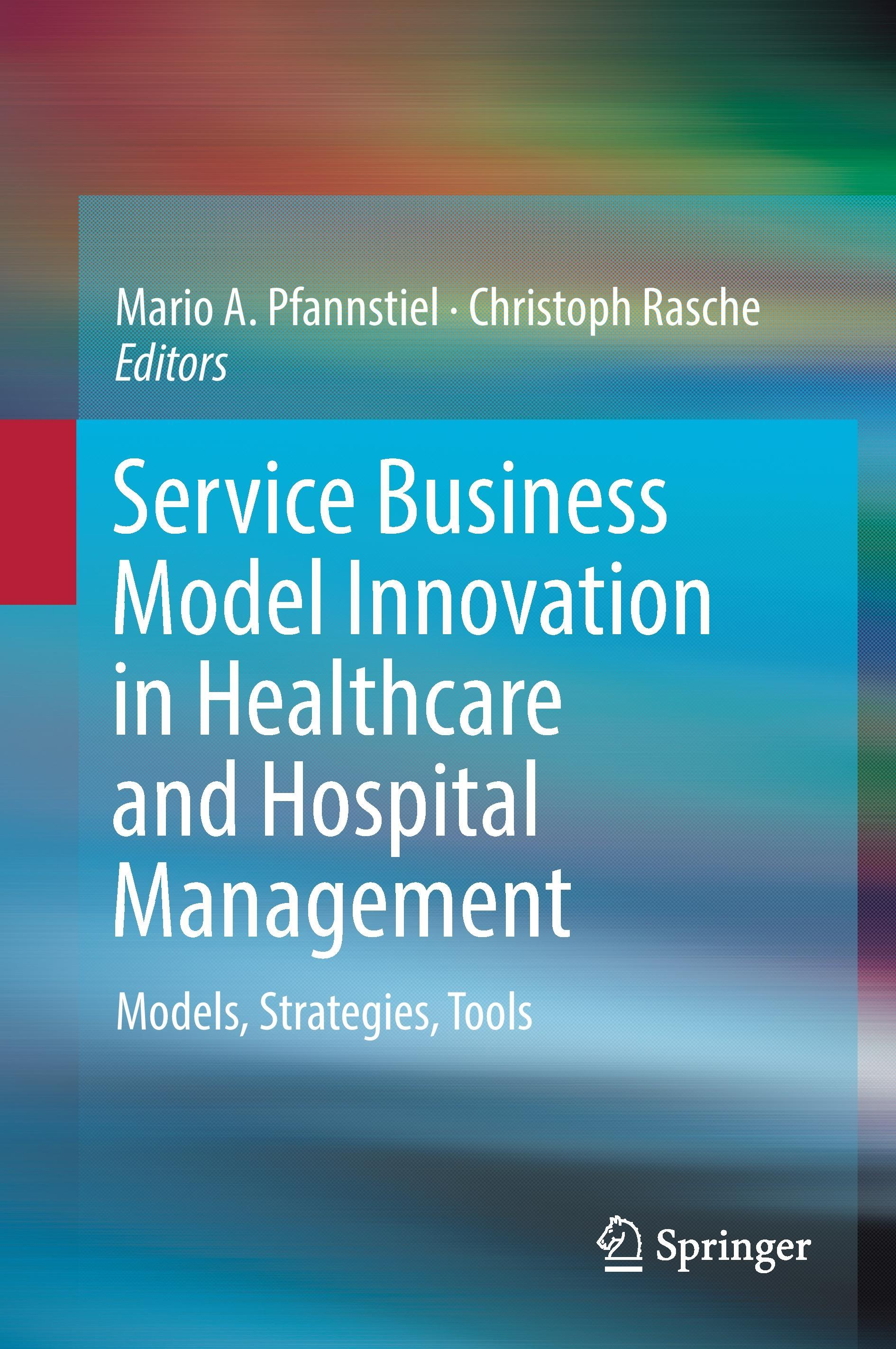 Service Business Model Innovation in the Healthcare and Hospital Management ...