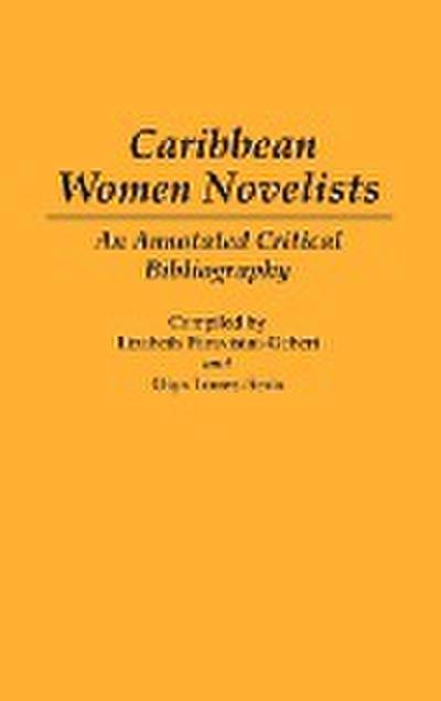 Caribbean Women Novelists: An Annotated Critical Bibliography