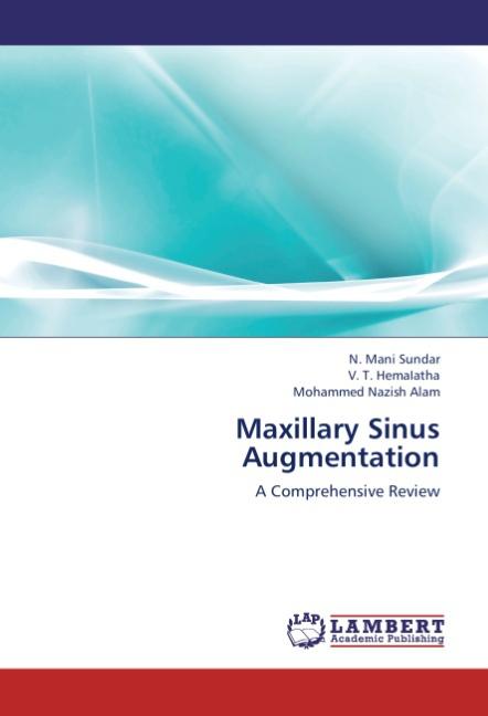 Maxillary Sinus Augmentation - N. Mani Sundar -  9783659303555