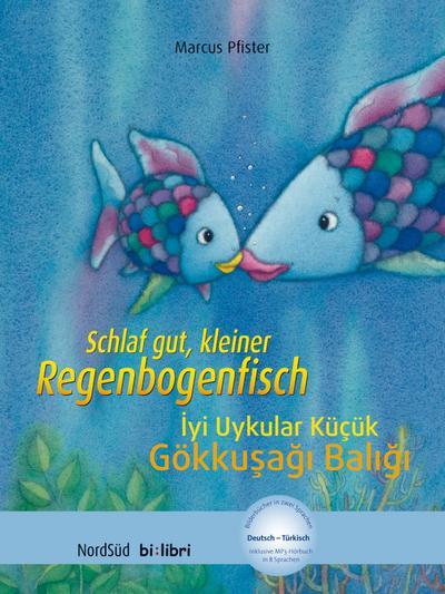 Schlaf gut, kleiner Regenbogenfisch, Deutsch-Türkisch. Iyi Uykular Kücük Gökkusagi Baligi
