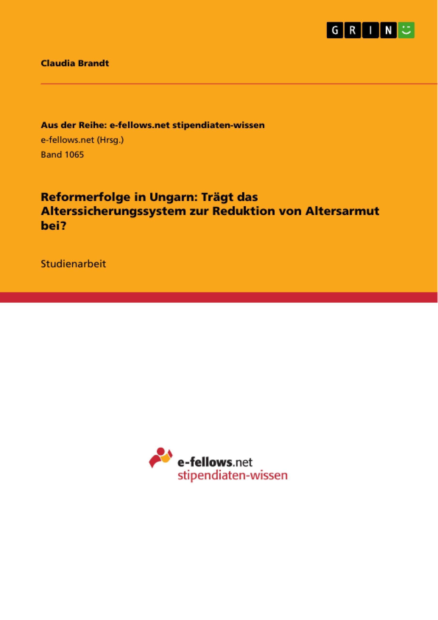 Reformerfolge in Ungarn: Trägt das Alterssicherungssystem zu ... 9783656857631