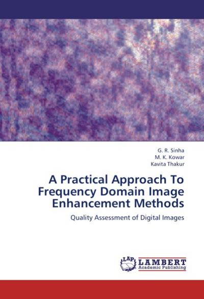 A Practical Approach To Frequency Domain Image Enhancement Methods