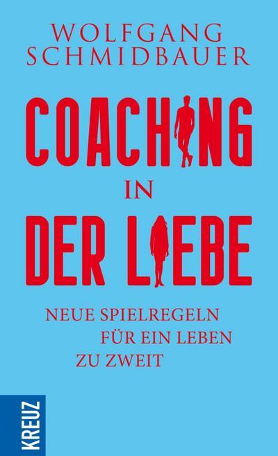 Coaching in der Liebe; Neue Spielregeln für das Leben zu zweit; Deutsch